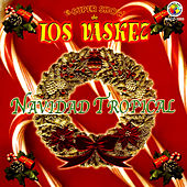 Play & Download Navidad Tropical by El Super Show De Los Vaskez | Napster