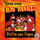 Play & Download Pollito Con Papas by El Super Show De Los Vaskez | Napster
