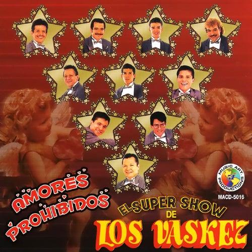 Play & Download Amores Prohibidos by El Super Show De Los Vaskez | Napster