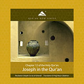Joseph - Surat Yusuf (Arabic Recitation With A Modern English Translation) by QuranNow