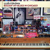 Play & Download Rockin' My Blues in Chicago by Lluís Coloma | Napster