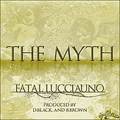 Play & Download The Myth by Fatal Lucciauno | Napster
