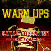 Play & Download Warm Ups by Fatal Lucciauno | Napster