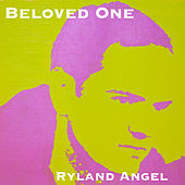 Play & Download Beloved One by Ryland Angel | Napster