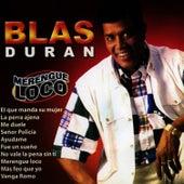 Play & Download Merengue Loco by Blas Duran | Napster