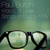 Words Of Love: Songs Of Buddy Holly by Paul Burch
