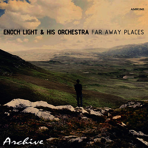 Far Away Places by Enoch Light