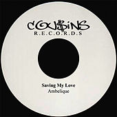Play & Download Saving My Love by Ambelique | Napster