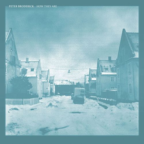 Play & Download How They Are by Peter Broderick | Napster