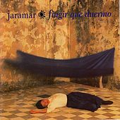 Play & Download Fingir Que Duermo by Jaramar | Napster