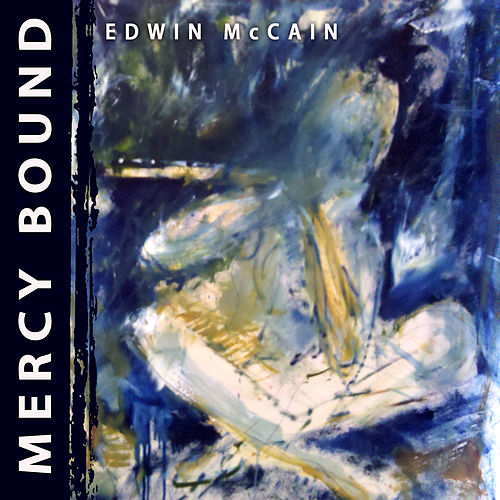 Mercy Bound by Edwin McCain