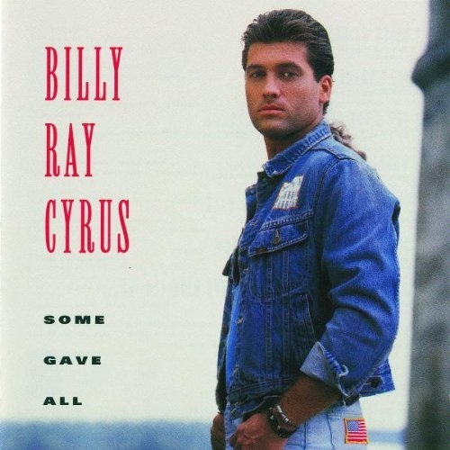 Play & Download Some Gave All by Billy Ray Cyrus | Napster