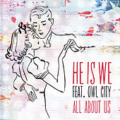 Play & Download All About Us by He Is We | Napster