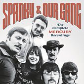 Play & Download The Complete Mercury Recordings by Spanky & Our Gang | Napster