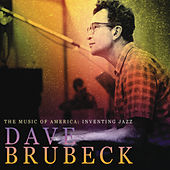 THE MUSIC OF AMERICA: Inventing Jazz - Dave Brubeck by Various Artists