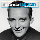 Play & Download The Essential Bing Crosby (The Columbia Years) by Bing Crosby | Napster
