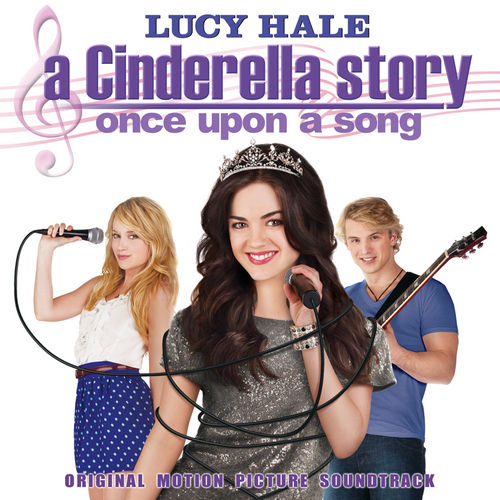 Play & Download A Cinderella Story: Once Upon A Song - Original Motion Picture Soundtrack by Various Artists | Napster