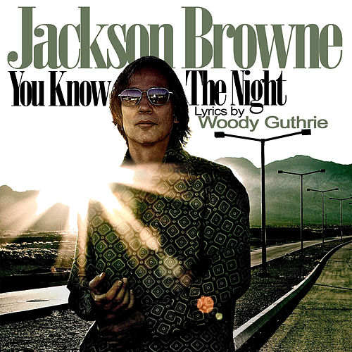 You Know The Night by Jackson Browne