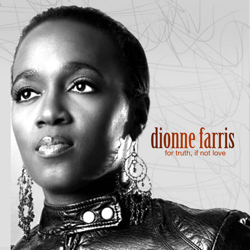 Play & Download For Truth If Not Love by Dionne Farris | Napster