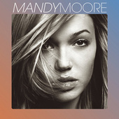 Play & Download Mandy Moore by Mandy Moore | Napster