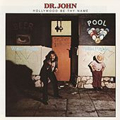 Hollywood Be Thy Name by Dr John