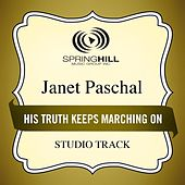 Play & Download His Truth Keeps Marching On (Studio Track) by Janet Paschal | Napster