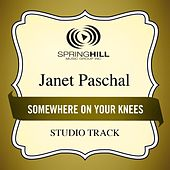 Play & Download Somewhere On Your Knees (Studio Track) by Janet Paschal | Napster