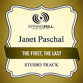 Play & Download The First, The Last (Studio Track) by Janet Paschal | Napster