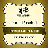 Play & Download The Body And The Blood (Studio Track) by Janet Paschal | Napster
