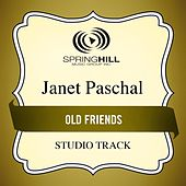 Play & Download Old Friends (Studio Track) by Janet Paschal | Napster