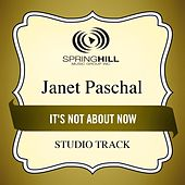 Play & Download It's Not About Now (Studio Track) by Janet Paschal | Napster