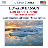 Play & Download Hanson: Symphony No. 1, 'Nordic' - The Lament for Beowulf by Gerard Schwarz | Napster