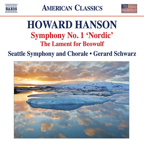 Hanson: Symphony No. 1, 'Nordic' - The Lament for Beowulf by Gerard Schwarz