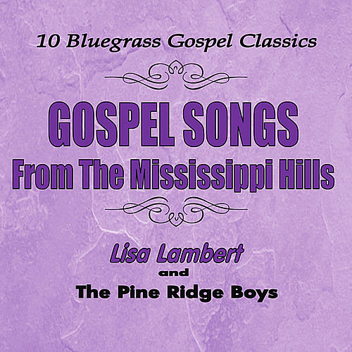 Gospel Songs from the Mississippi Hills by Lisa Lambert