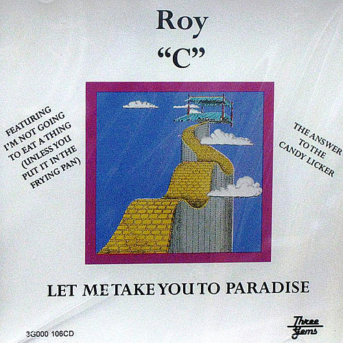 Let Me Take You To Paradise by Roy C