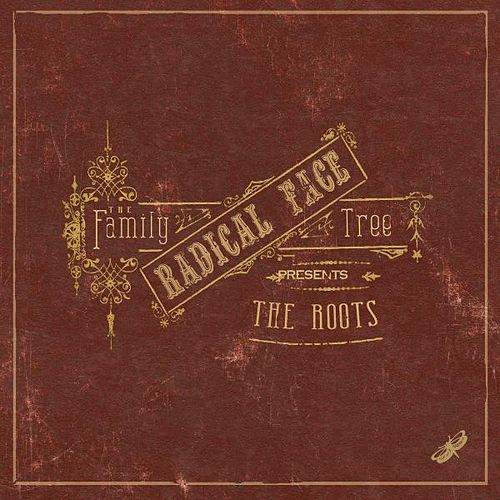 Play & Download The Family Tree: The Roots by Radical Face | Napster