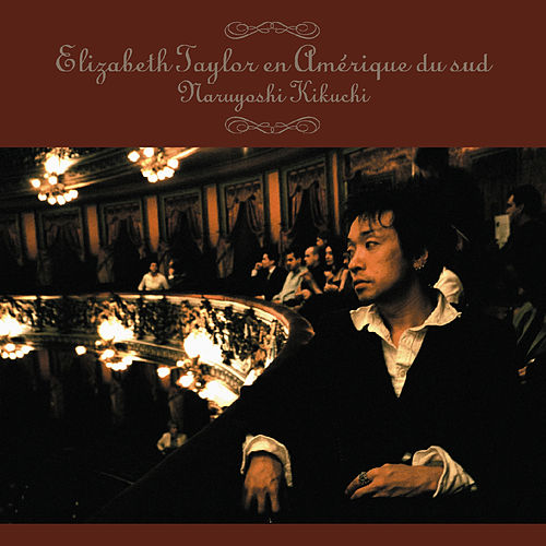 Play & Download Elizabeth Taylor en Amerique du Sud by Naruyoshi Kikuchi | Napster