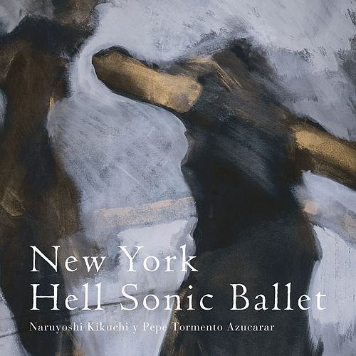 Play & Download New York Hell Sonic Ballet by Naruyoshi Kikuchi | Napster
