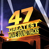 Play & Download 47 Greatest Movie Soundtracks by Various Artists | Napster