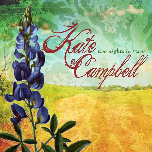 Play & Download Two Nights in Texas by Kate Campbell | Napster