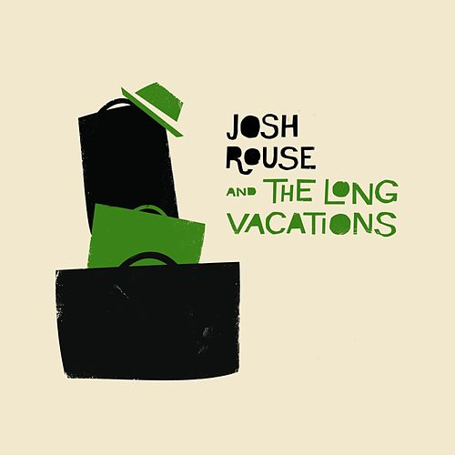 Josh Rouse and the Long Vacations by Josh Rouse