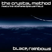 Black Rainbows by The Crystal Method