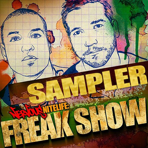 Play & Download Nervous Nitelife: Freak Show SAMPLER by Various Artists | Napster