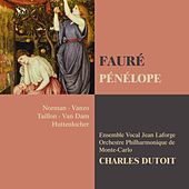Play & Download Fauré : Pénélope by Charles Dutoit | Napster