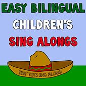 Tiny Tots Sing Along ( Bilingual ) by Children's Bilingual Songs English-Spanish