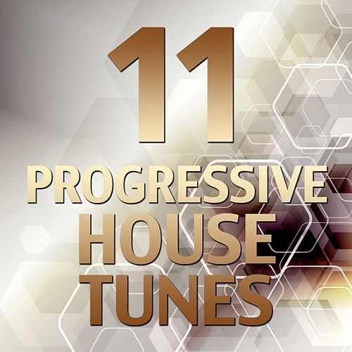 11 Progressive House Tunes by Various Artists