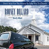 Play & Download Don't Let The Hearse Take You To Church (Mayberry Values Ministries) by Rodney Dillard And The Dillard Band | Napster