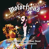 Play & Download Better Motorhead Than Dead - Live at Hammersmith by Motörhead | Napster