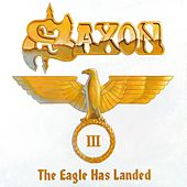 Play & Download The Eagle Has Landed Pt. 3 by Saxon | Napster
