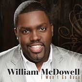 Play & Download I Won't Go Back by William McDowell | Napster